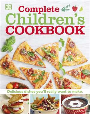 Complete Children's Cookbook: Delicious step-by-step recipes for young chefs de DK