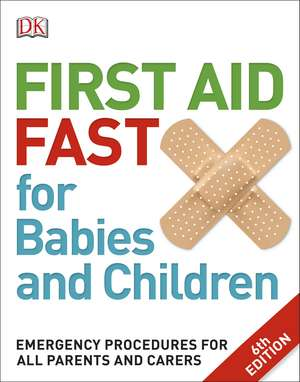 First Aid Fast for Babies and Children imagine