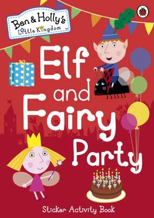Ben and Holly's Little Kingdom, Elf and Fairy Party de Ben and Holly's Little Kingdom