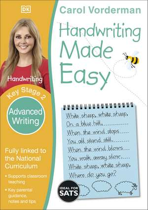 Handwriting Made Easy: Advanced Writing, Ages 7-11 (Key Stage 2): Supports the National Curriculum, Handwriting Practice Book de Carol Vorderman