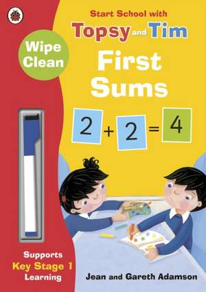 Wipe-Clean First Sums: Start School with Topsy and Tim de Jean Adamson