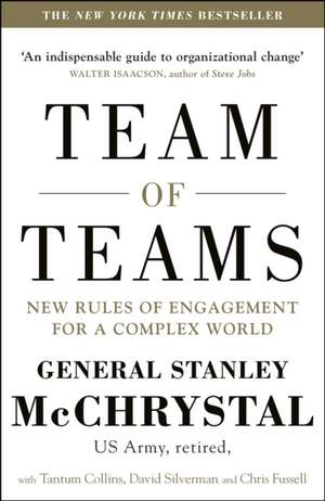 Team of Teams: New Rules of Engagement for a Complex World de Stanley A. McChrystal