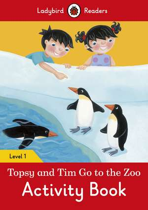 Topsy and Tim: Go to the Zoo Activity Book – Ladybird Readers Level 1 imagine