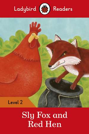 Sly Fox and Red Hen – Ladybird Readers Level 2 imagine