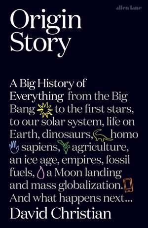 Origin Story: A Big History of Everything de David Christian