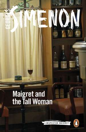 Maigret and the Tall Woman: Inspector Maigret #38 de Georges Simenon