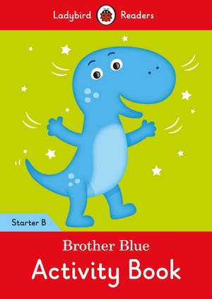 Brother Blue Activity Book - Ladybird Readers Starter Level B