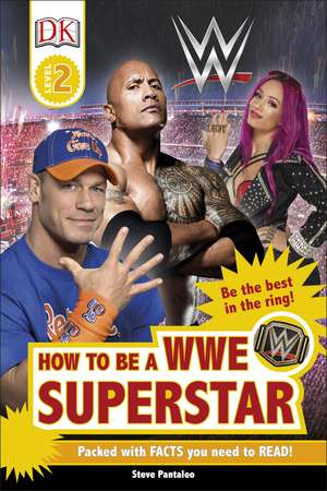 How to be a WWE Superstar de Steve Pantaleo