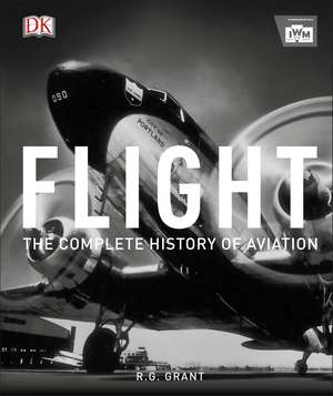 Flight: The Complete History of Aviation de R. G. Grant