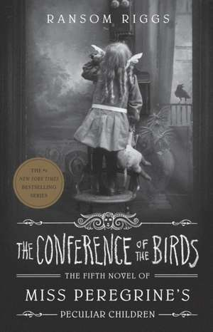 The Conference of the Birds de Ransom Riggs