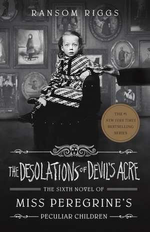 The Desolations of Devil's Acre: Miss Peregrine's Peculiar Children de Ransom Riggs
