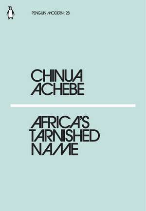 Africa's Tarnished Name de Chinua Achebe