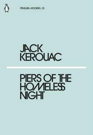 Piers of the Homeless Night de Jack Kerouac
