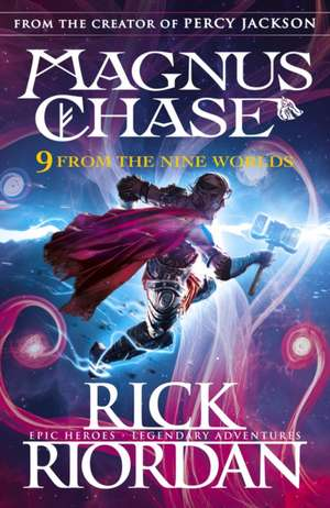 9 From the Nine Worlds: Magnus Chase and the Gods of Asgard de Rick Riordan
