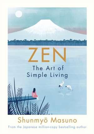 Zen: The Art of Simple Living de Shunmyo Masuno