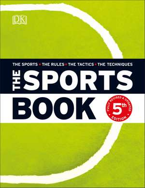The Sports Book: The Sports*The Rules*The Tactics*The Techniques de DK