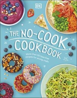 The No-Cook Cookbook imagine