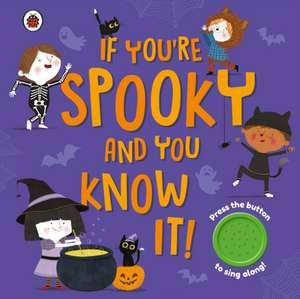 If You're Spooky and You Know It: A Halloween sound button book de Ladybird