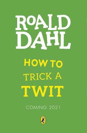How to Trick a Twit de Roald Dahl