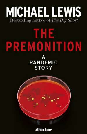 The Premonition: A Pandemic Story de Michael Lewis