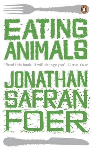 Eating Animals de Jonathan Safran Foer