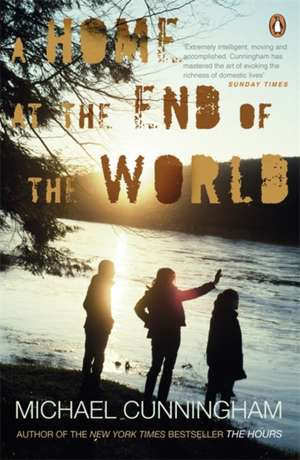 A Home at the End of the World de Michael Cunningham