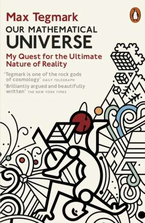 Our Mathematical Universe: My Quest for the Ultimate Nature of Reality de Max Tegmark