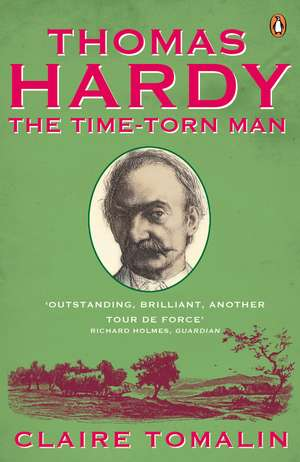 Thomas Hardy: The Time-torn Man de Claire Tomalin
