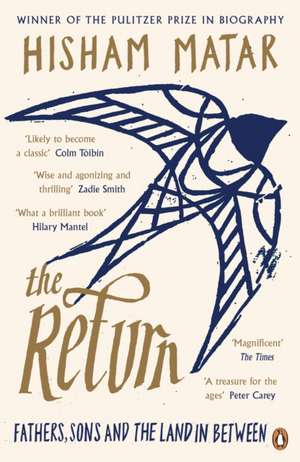 The Return: Fathers, Sons and the Land In Between de Hisham Matar