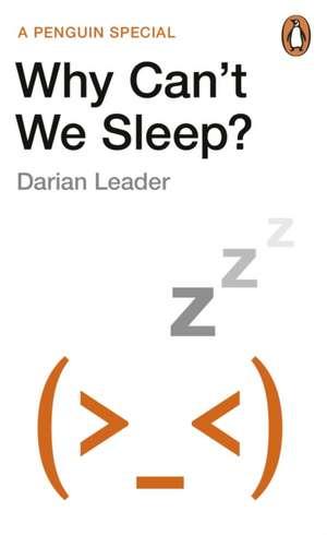 Why Can't We Sleep? de Darian Leader