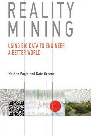 Reality Mining – Using Big Data to Engineer a Better World de Nathan Eagle