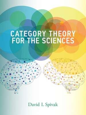 Category Theory for the Sciences de David I. Spivak