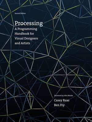 Processing – A Programming Handbook for Visual Designers and Artists