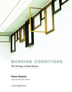 Working Conditions – The Writings of Hans Haacke de Hans Haacke