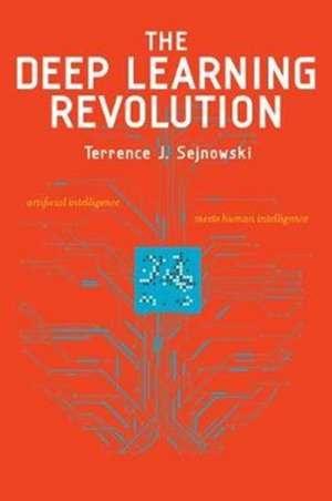 The Deep Learning Revolution de Terrence J. Sejnowski