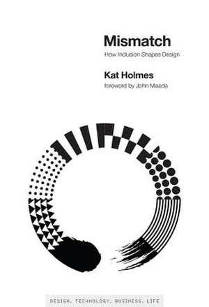 Mismatch – How Inclusion Shapes Design de Kat Holmes