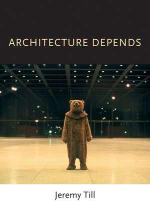 Architecture Depends de Jeremy Till