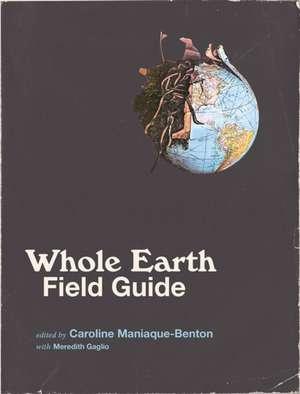 Whole Earth Field Guide de Caroline Maniaque–benton