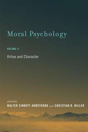 Moral Psychology – Virtue and Character de Walter Sinnott–armstro
