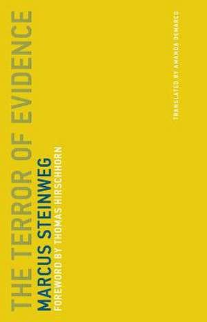 The Terror of Evidence de Marcus Steinweg