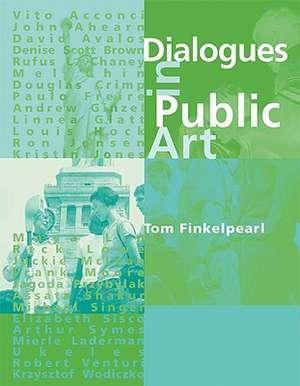 Dialogues in Public Art de Tom Finkelpearl