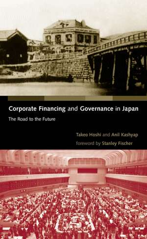 Corporate Financing and Governance in Japan – The Road to the Future de Takeo Hoshi