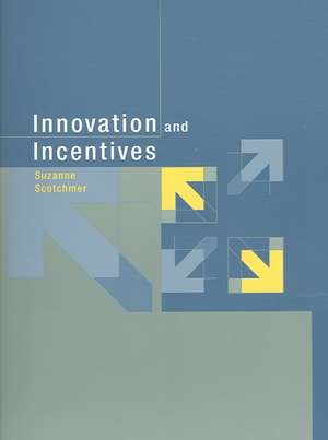 Innovation and Incentives de Suzanne Scotchmer