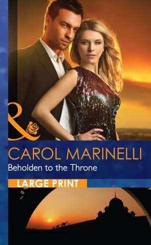 Beholden to the Throne de Carol Marinelli