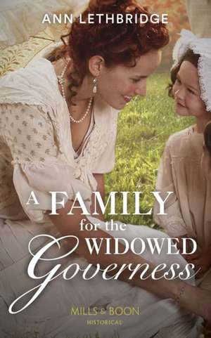 Family For The Widowed Governess de Ann Lethbridge