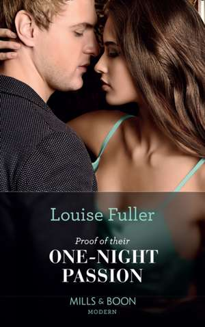 Proof Of Their One-Night Passion de Louise Fuller