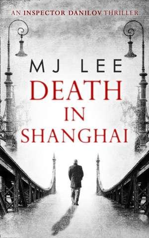 Death In Shanghai de M. J. Lee