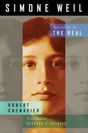 Simone Weil: Attention to the Real de Robert Chenavier