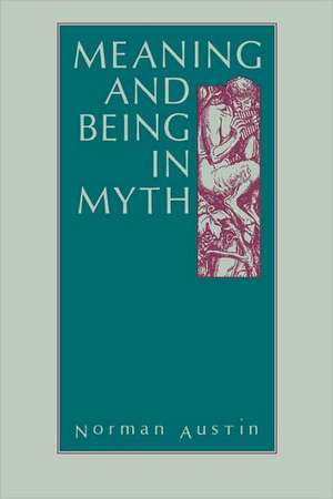 Meaning and Being in Myth de Norman Austin
