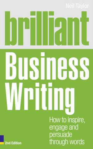 Brilliant Business Writing 2e de Neil Taylor